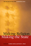 Cover of Making Religion, Making the State